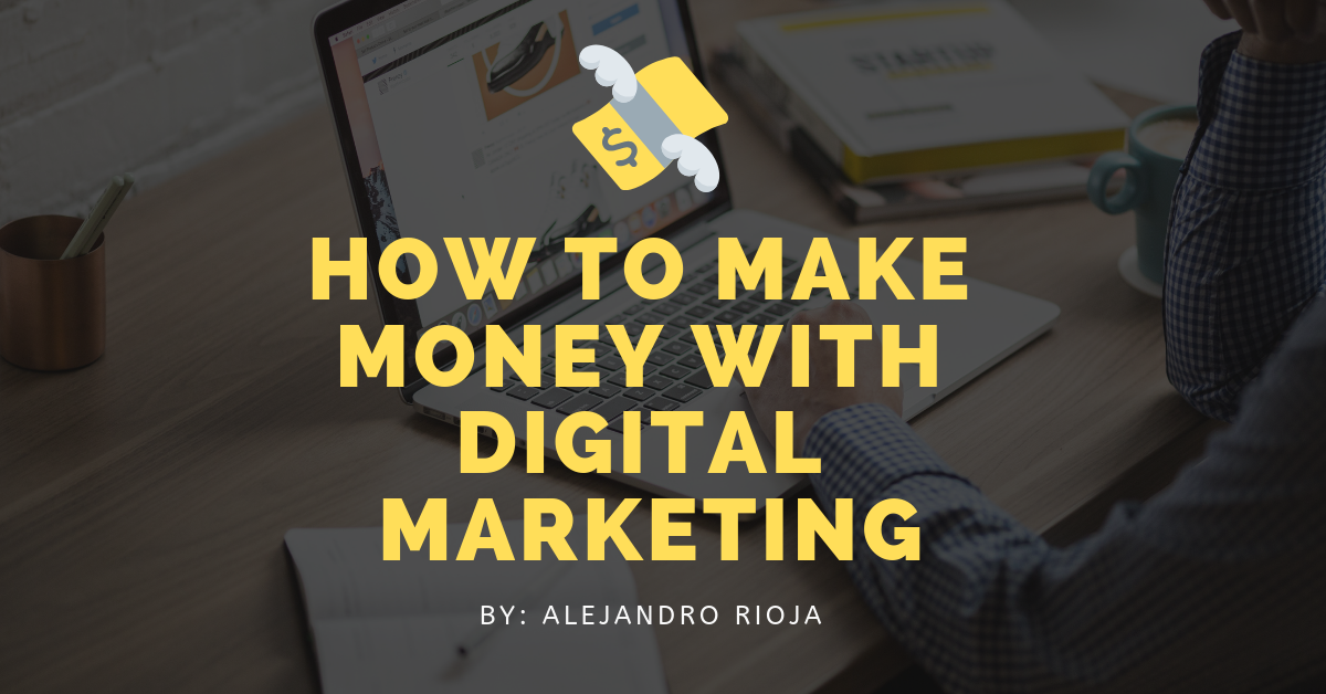 How To Make Money with Digital Marketing